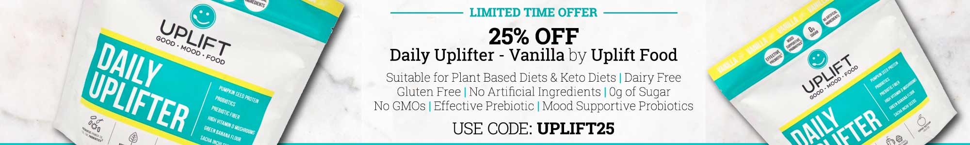 Limited Time Offer - 25 percent off Daily Uplifter - Vanilla by Uplift Food - Suitable for Plant-based and Keto diets - Use Code: Uplift25