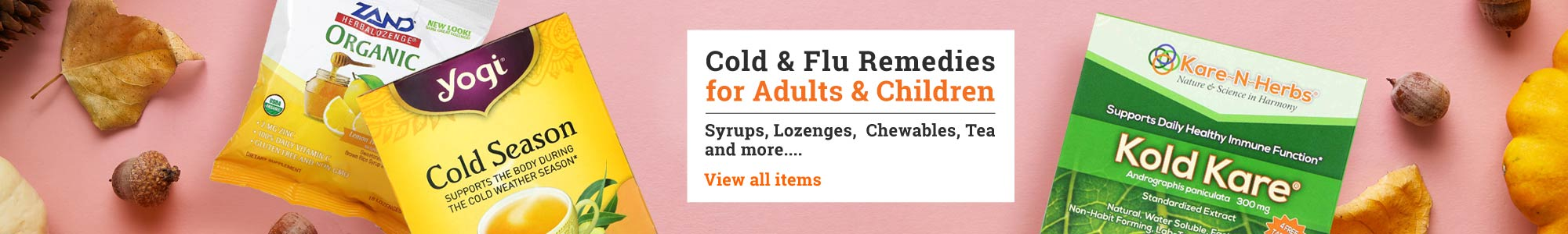 Cold & Flu Remedies for Adults & Children Syrups, Lozenges,  Chewables, Tea and more... View all items